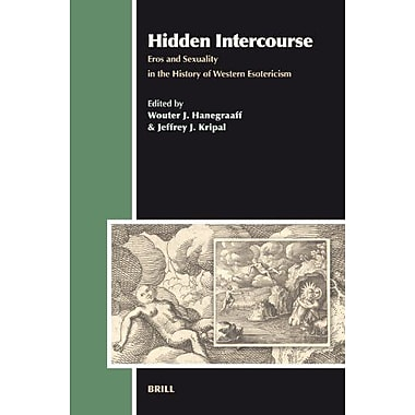 Hidden Intercourse Eros And Sexuality In The History Of Western Esotericism Aries, New Book (9789004168732)