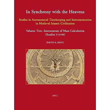 In Synchrony With The Heavens Studies In Astronomical Timekeeping And Instrumentation In Medieval Isla, New Book (9789004141889)
