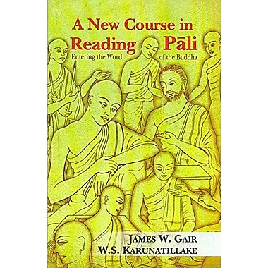 A New Course In Reading Pali Entering The Word Of The Buddha, New Book (9788120814400)