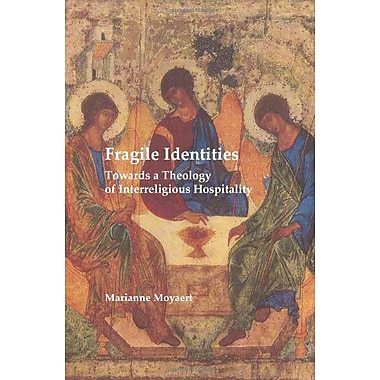 Fragile Identities Towards A Theology Of Interreligious Hospitality Currents Of Encounter, New Book (9789042032798)