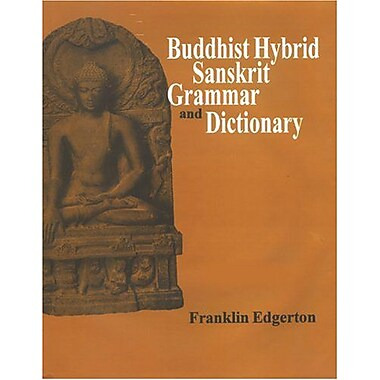 Buddhist Hybrid Sanskrit Grammar And Dictionary, New Book (9788121511100)