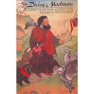 The Divine Madman - The Sublime Life And Songs Of Drukpa Kunley, New Book (9788177690132)