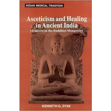 Asceticism And Healing In Ancient India Medicine In The Buddhist Monastery Indian Medical Tradition, New Book (9788120815285)