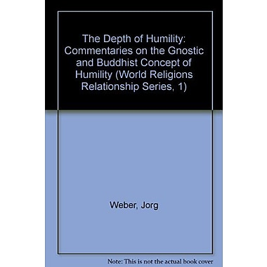 The Depth Of Humility Commentaries On The Gnostic And Buddhist Concept Of Humility World Religions Rel, New Book (9788185077048)