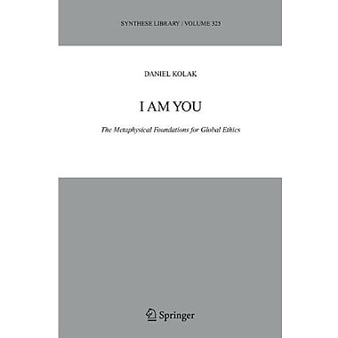 I Am You The Metaphysical Foundations For Global Ethics Synthese Library, New Book (9789048167647)