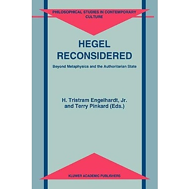Hegel Reconsidered Beyond Metaphysics And The Authoritarian State Philosophical Studies In Contemporar, New Book (9789048143498)