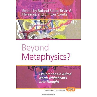 Beyond Metaphysics? Explorations In Alfred North Whiteheads Late Thought Contemporary Whitehead Studie, New Book (9789042031210)