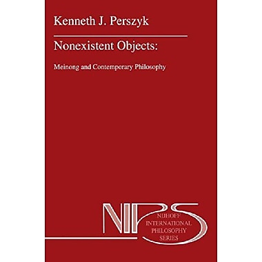 Nonexistent Objects Meinong And Contemporary Philosophy Nijhoff International Philosophy Series, New Book (9789048143191)