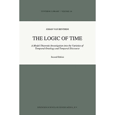 The Logic Of Time A Model-Theoretic Investigation Into The Varieties Of Temporal Ontology And Temporal, New Book (9789048140824)