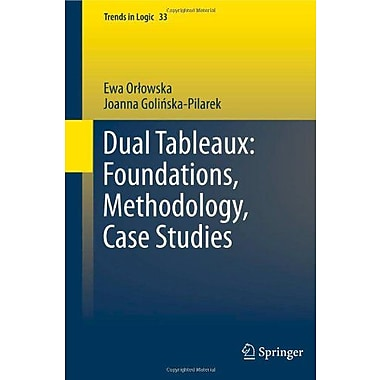 Dual Tableaux Foundations Methodology Case Studies Trends In Logic, New Book (9789400700048)