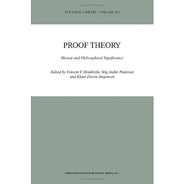 Proof Theory History And Philosophical Significance Synthese Library, New Book (9789048155538)