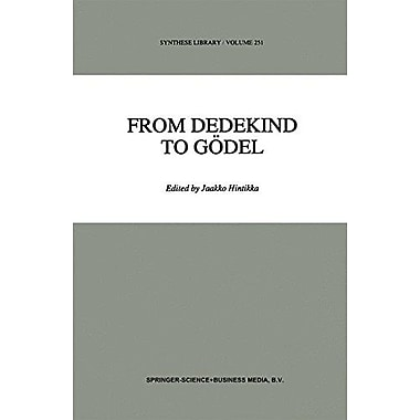 From Dedekind To Godel Essays On The Development Of The Foundations Of Mathematics Synthese Library, New Book (9789048145546)