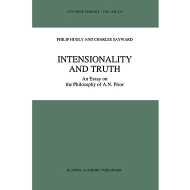 Intensionality And Truth An Essay On The Philosophy Of An Prior Synthese Library, New Book (9789401066174)