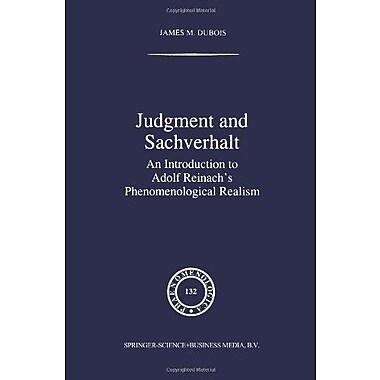Judgment And Sachverhalt An Introduction To Adolf Reinachs Phenomenological Realism Phaenomenologica, New Book (9789048145645)