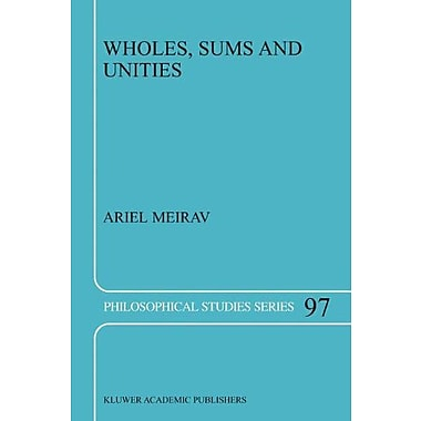 Wholes Sums And Unities Philosophical Studies Series, New Book (9789048164424)