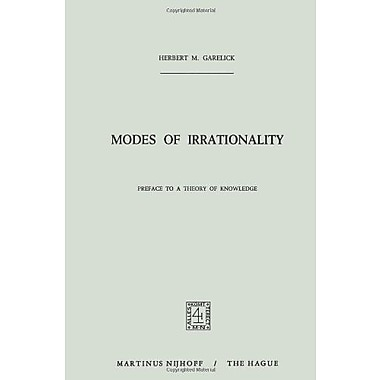 Modes Of Irrationality Preface To A Theory Of Knowledge, New Book (9789024751143)