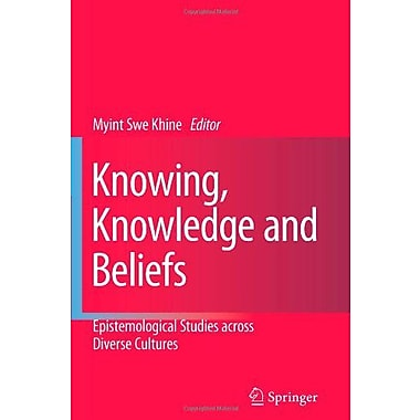 Knowing Knowledge And Beliefs Epistemological Studies Across Diverse Cultures, New Book (9789048176762)