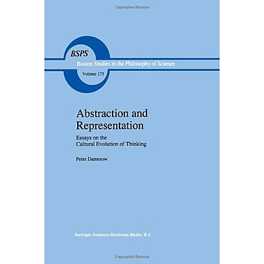 Abstraction And Representation Essays On The Cultural Evolution Of Thinking Boston Studies In The Phil, New Book (9789048146444)