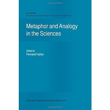 Metaphor And Analogy In The Sciences Origins Studies In The Sources Of Scientific Creativity, New Book (9789048155590)