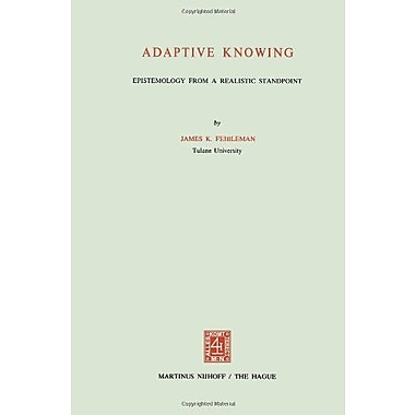 Adaptive Knowing Epistemology From A Realistic Standpoint, New Book (9789024718900)