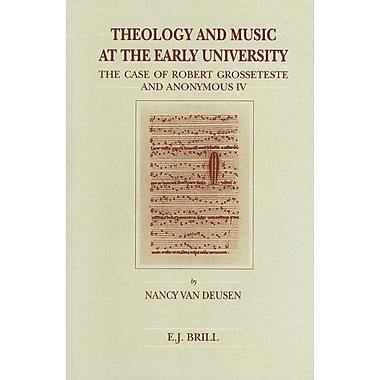 Theology And Music At The Early University The Case Of Robert Grosseteste And Anonymous Iv Brills Stud, New Book (9789004100596)