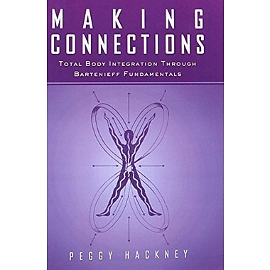 Making Connections Total Body Integration Through Bartenieff Fundamentals, New Book (9789056995928)