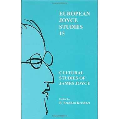 Cultural Studies Of James Joyce European Joyce Studies 15, New Book (9789042009967)