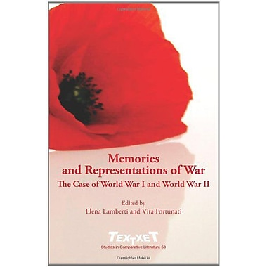 Memories And Representations Of War The Case Of World War I And World War Ii Textxet Studies In Compar, New Book (9789042025219)