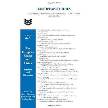 The European Union And China Interests And Dilemmas European Studies, New Book (9789042027411)