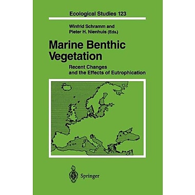 Marine Benthic Vegetation Recent Changes And The Effects Of Eutrophication Ecological Studies, New Book (9783642648212)