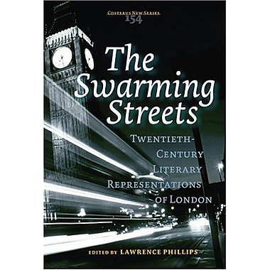 The Swarming Streets Twentieth-Century Literary Representations Of London Costerus Ns 154 Costerus New, New Book (9789042016637)