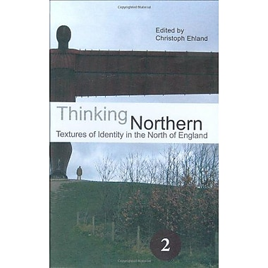 Thinking Northern Textures Of Identity In The North Of England Spatial Practices, New Book (9789042022812)