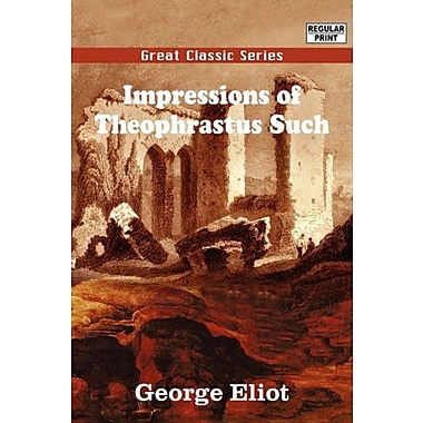 Impressions Of Theophrastus Such, New Book (9788132032687)