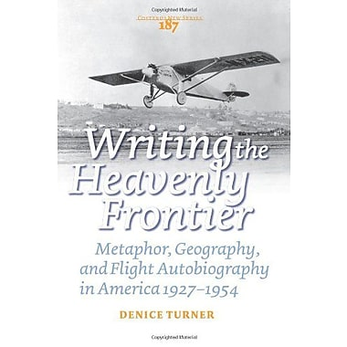 Writing The Heavenly Frontier Metaphor Geography And Flight Autobiography In America 1927-1954 Costeru, New Book (9789042032965)