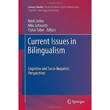 Current Issues In Bilingualism Cognitive And Socio-Linguistic Perspectives Literacy Studies Vol 5, New Book (9789400723269)