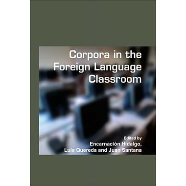 Corpora In The Foreign Language Classroom Selected Papers From The Sixth International Conference On T, New Book (9789042021426)