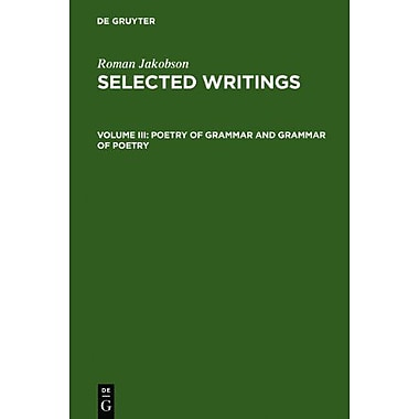 Poetry Of Grammar And Grammar Of Poetry Selected Writings Roman Jakobson, New Book (9789027931788)