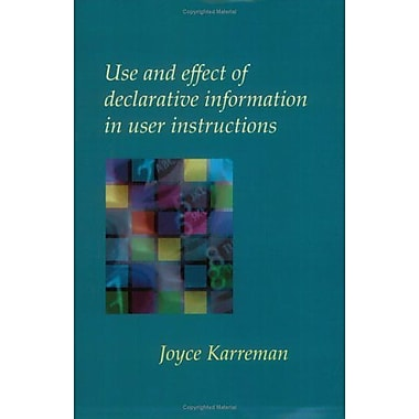 Use And Effect Of Declarative Information In User Instructions Utrecht Studies In Language And Communi, New Book (9789042018419)