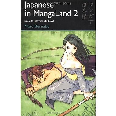 Japanese In Mangaland 2 Basic To Intermediate Level Japanese In Mangaland Series, New Book (9784889961867)