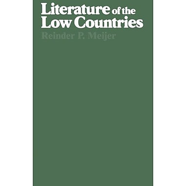 Literature Of The Low Countries A Short History Of Dutch Literature In The Netherlands And Belgium, New Book (9789024721009)