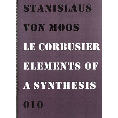 Le Corbusier Elements Of A Synthesis, New Book (9789064506420)