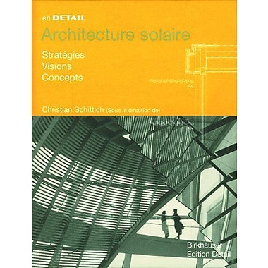 En Detail Architecture Solaire Strategies Visions Concepts In Detail Franccedilais, New Book (9783764372118)