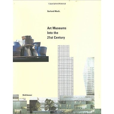 Art Museums Into The 21St Century, New Book (9783764359638)