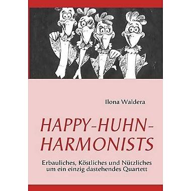 Happy-Huhn-Harmonists German Edition, New Book (9783842347540)