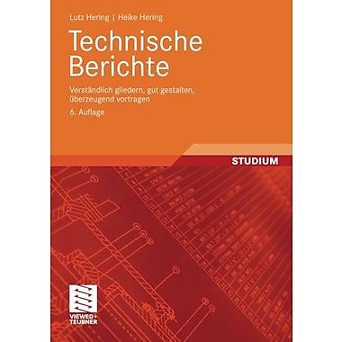 Technische Berichte Verstandlich Gliedern Gut Gestalten Uberzeugend Vortragen German Edition, New Book (9783834805713)
