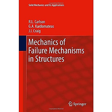 Mechanics Of Failure Mechanisms In Structures Solid Mechanics And Its Applications, New Book (9789400742512)