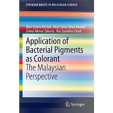 Application Of Bacterial Pigments As Colorant The Malaysian Perspective Springerbriefs, New Book (9783642245190)