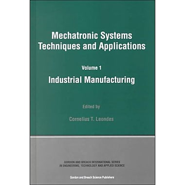 Industrial Manufacturing Mechatronic Systems Techniques And Applications, New Book (9789056996703)
