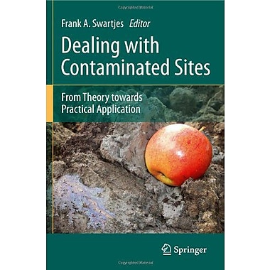Dealing With Contaminated Sites From Theory Towards Practical Application, New Book (9789048197569)