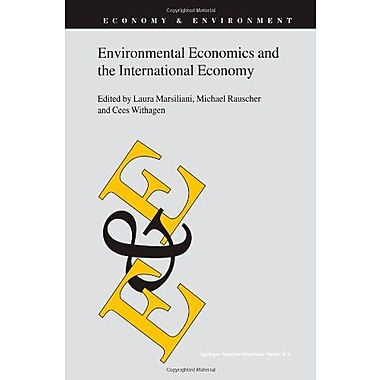 Environmental Economics And The International Economy Economy Amp Environment Volume 25, New Book (9789048161126)